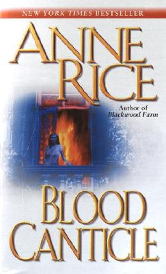 Blood Canticle By Rice, Anne